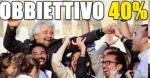 OBIETTIVO 40%, di BeppeGrillo