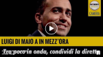 (VIDEO): LUIGI DI MAIO A IN 1/2 ORA [12.2] – integrale