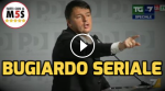 (VIDEO): BUGIARDO SERIALE