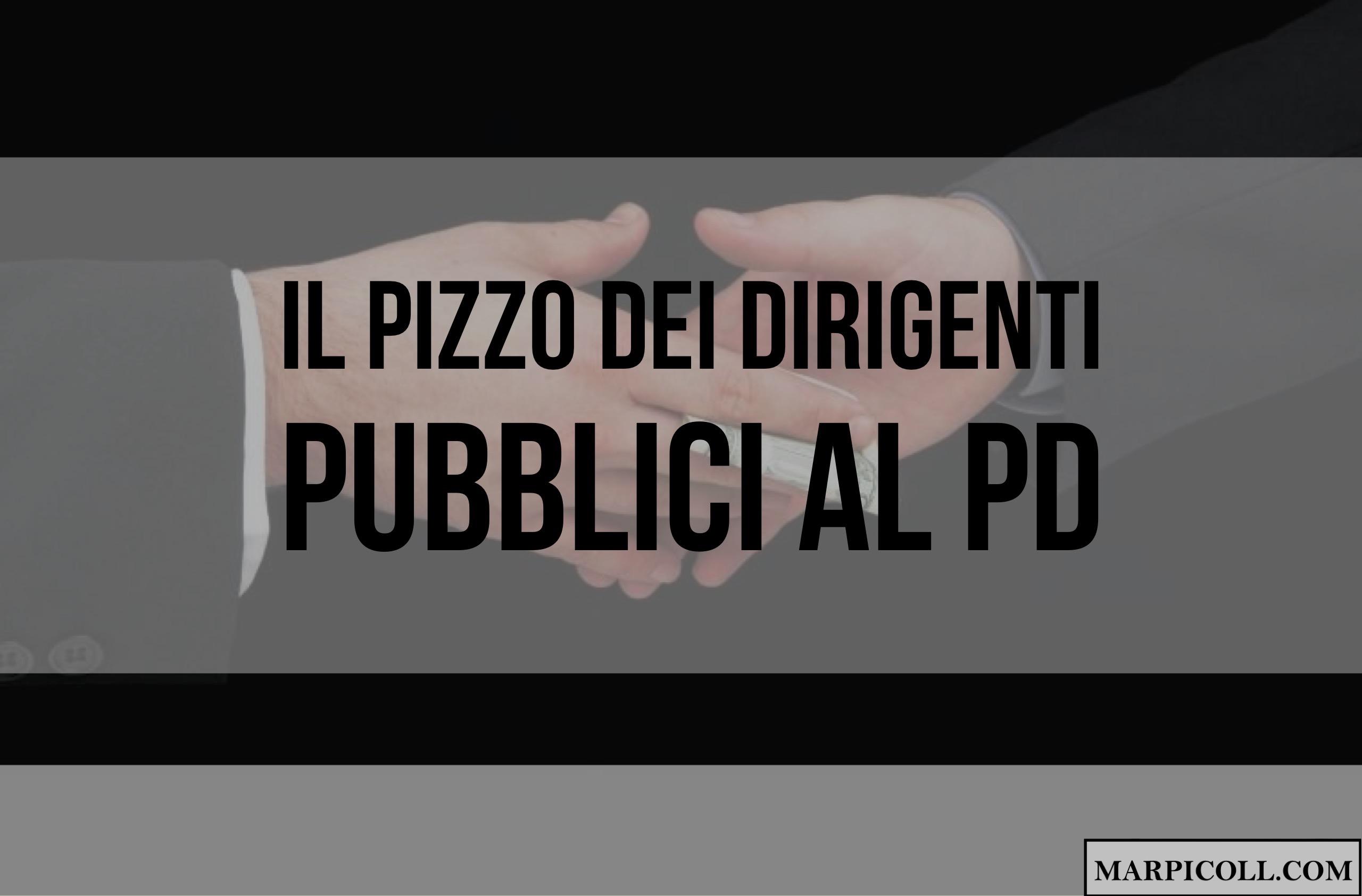 """Il """"Pizzo"""" dei Dirigenti Pubblici al PD"""