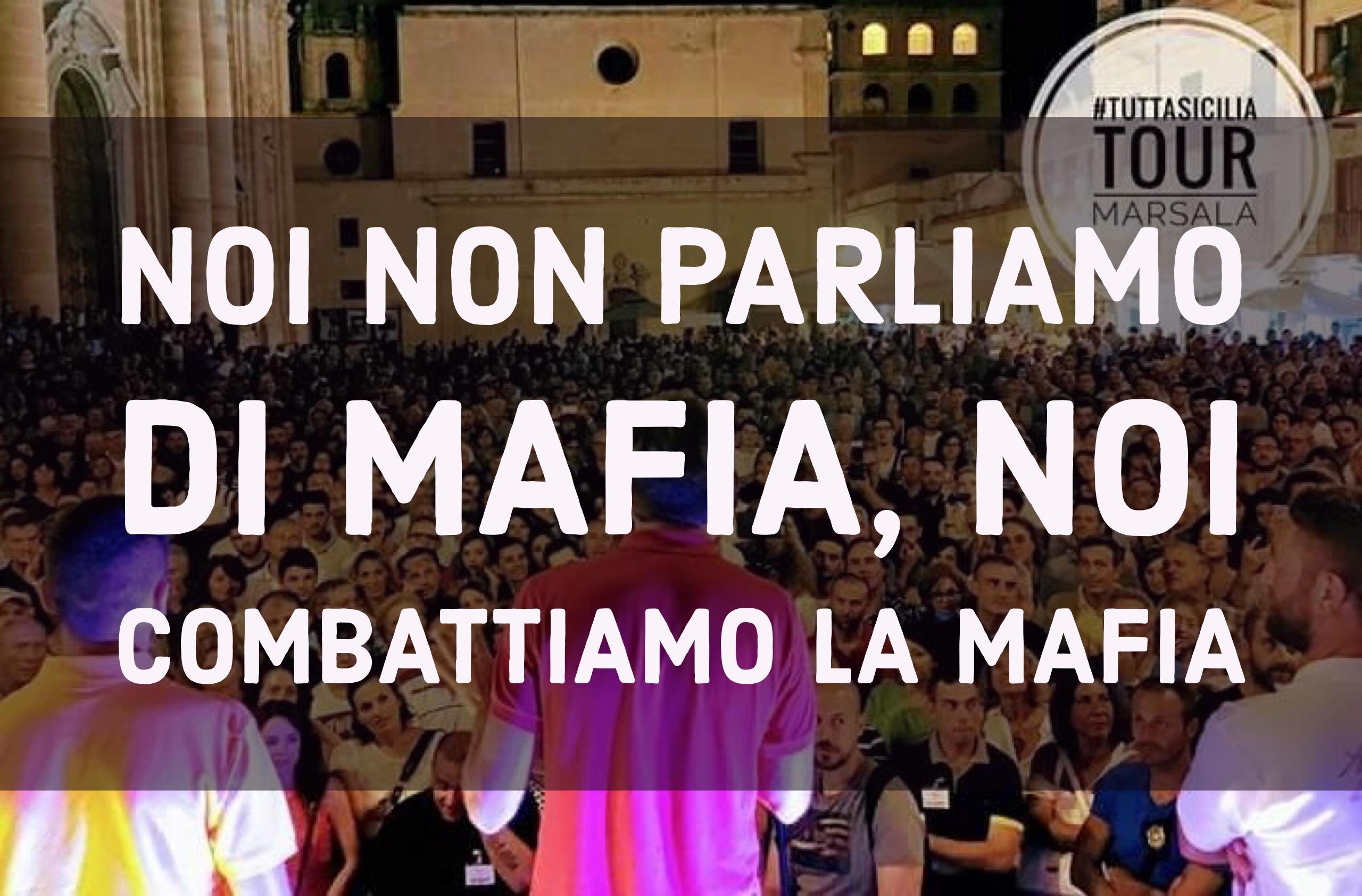 Noi Non Parliamo Di Mafia, Noi Combattiamo La Mafia